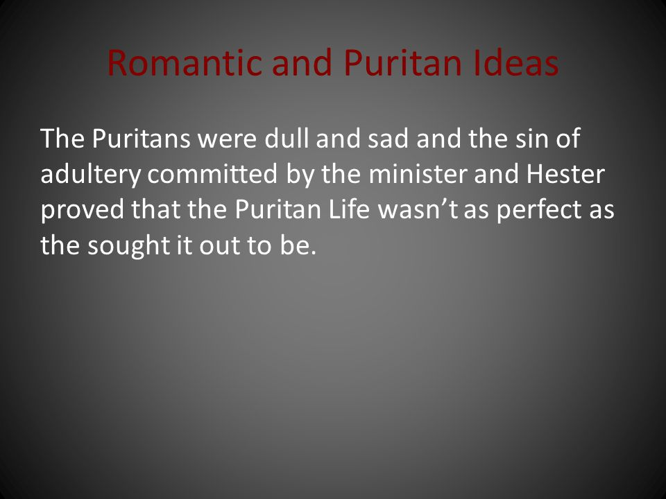 Romantic and Puritan Ideas