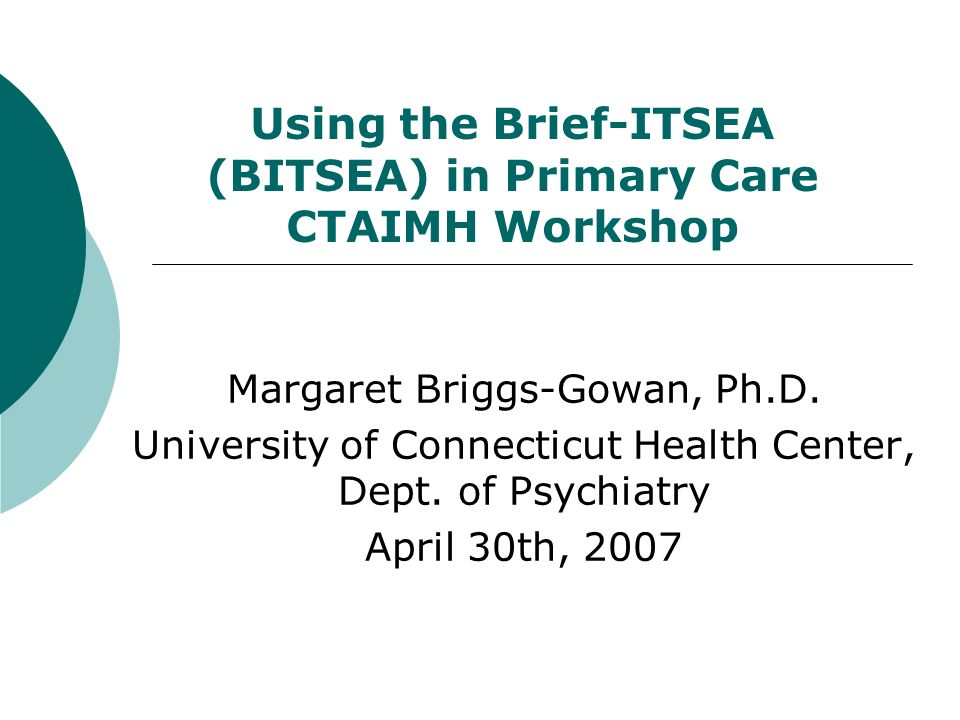 Using the Brief-ITSEA (BITSEA) in Primary Care CTAIMH Workshop
