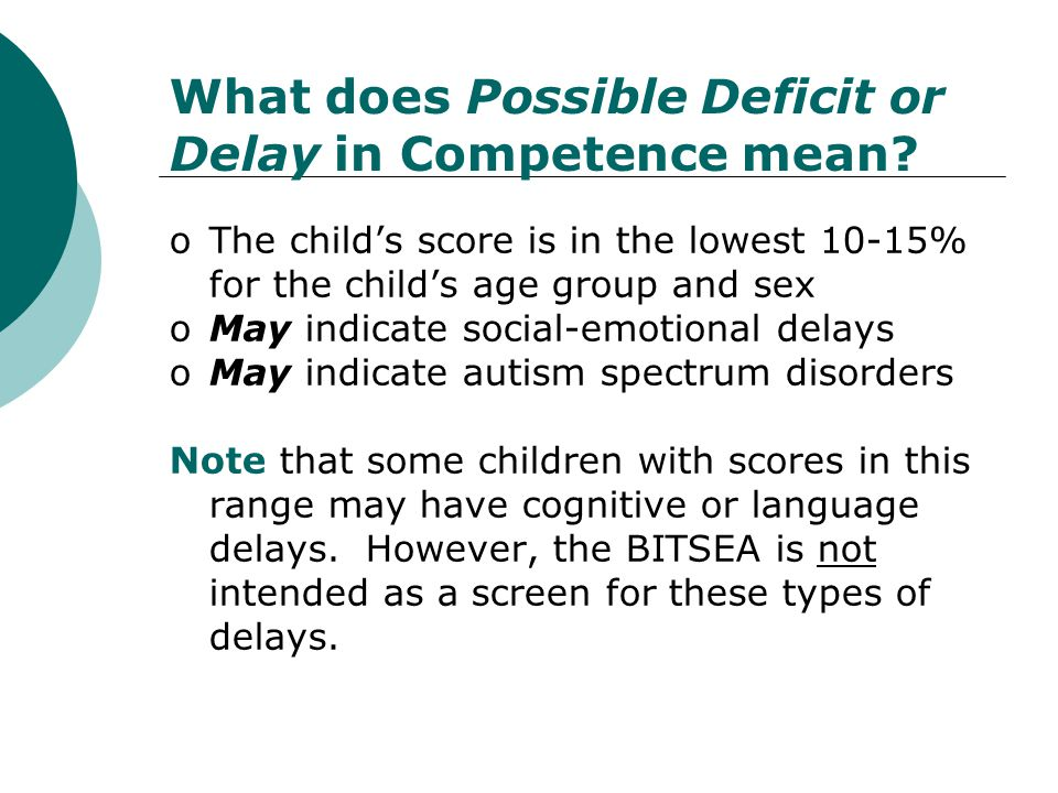 What does Possible Deficit or Delay in Competence mean