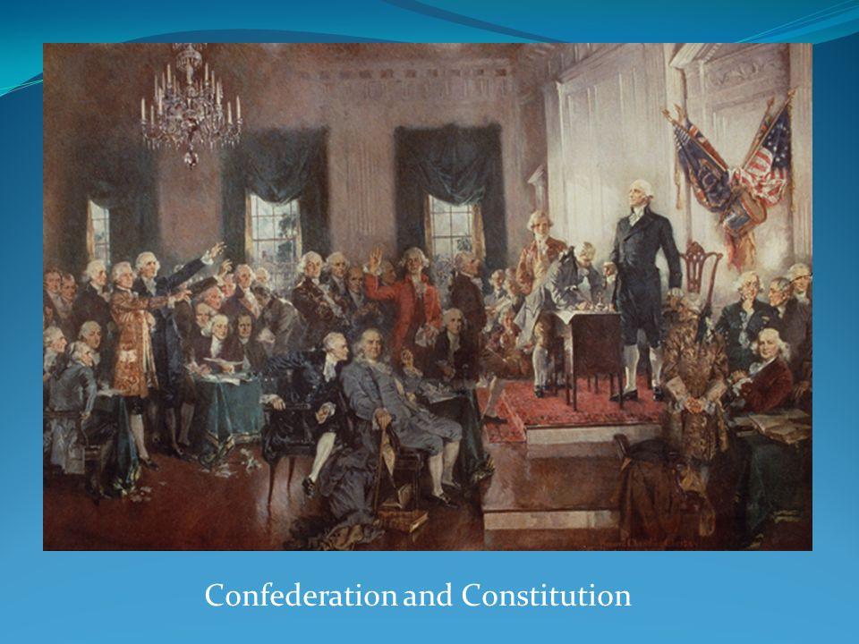 Confederation and Constitution