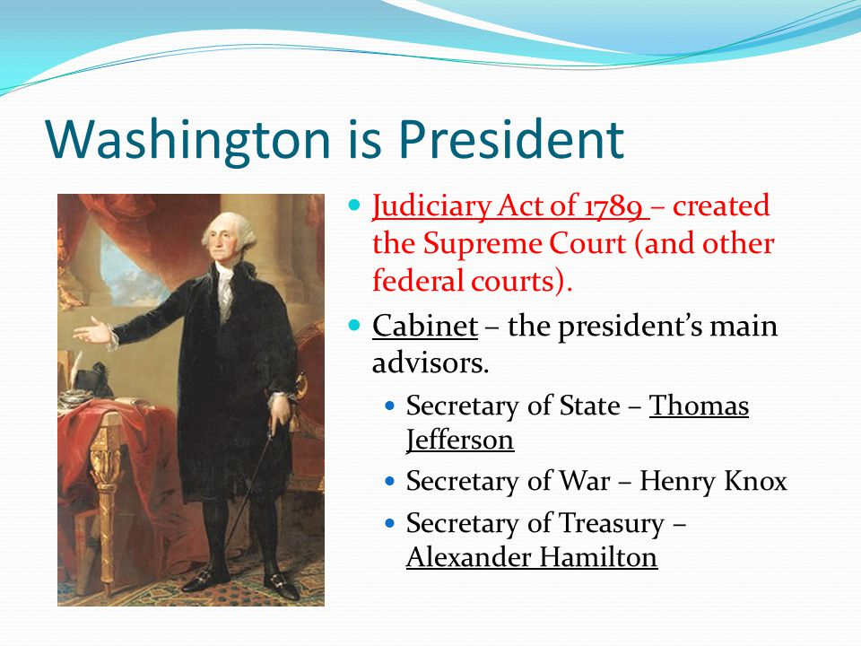 Washington is President