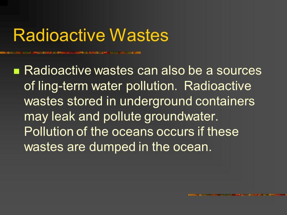 Radioactive Wastes