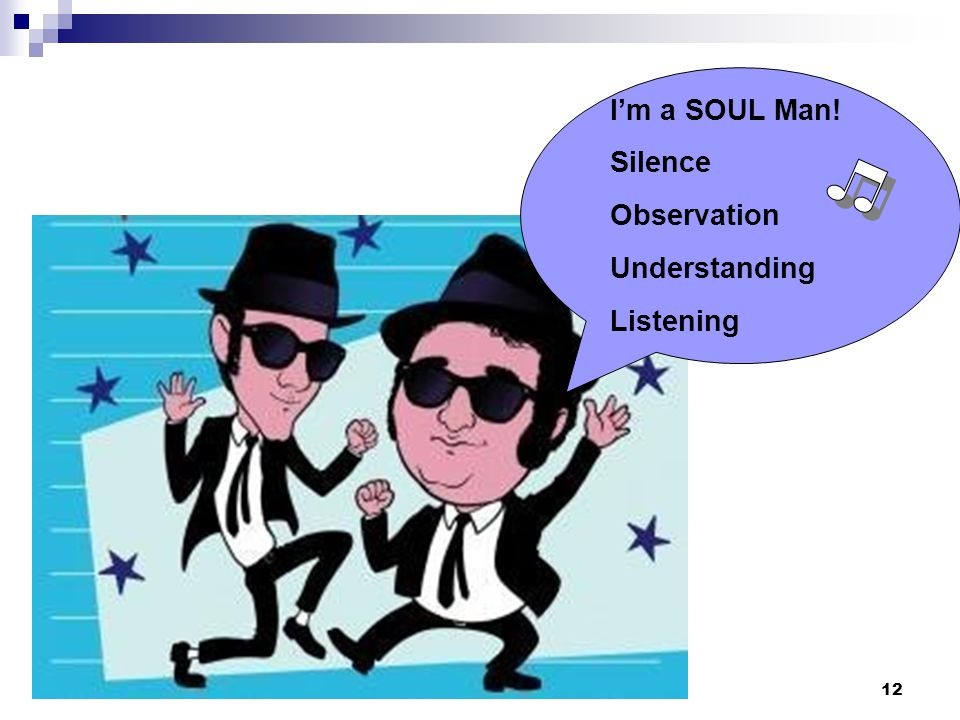 I'm a SOUL Man! Silence Observation Understanding Listening