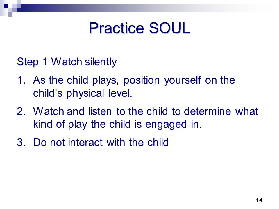 Practice SOUL Step 1 Watch silently