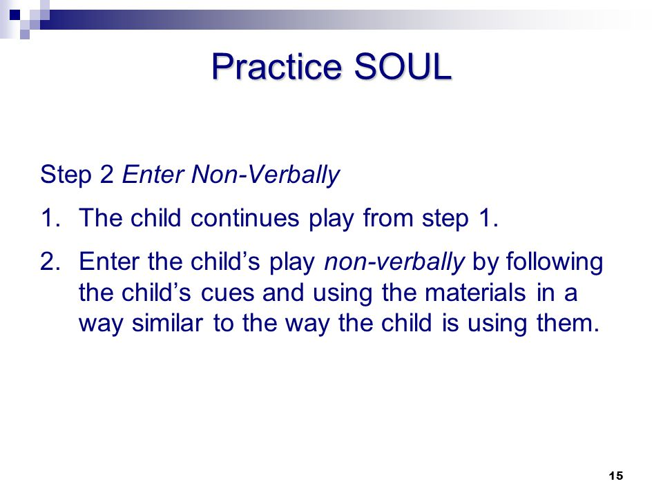 Practice SOUL Step 2 Enter Non-Verbally