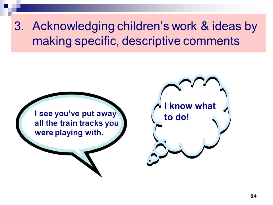 Acknowledging children's work & ideas by making specific, descriptive comments