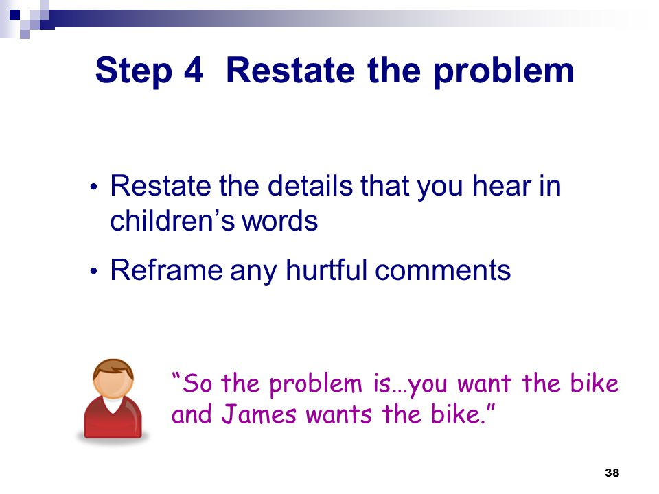 Step 4 Restate the problem