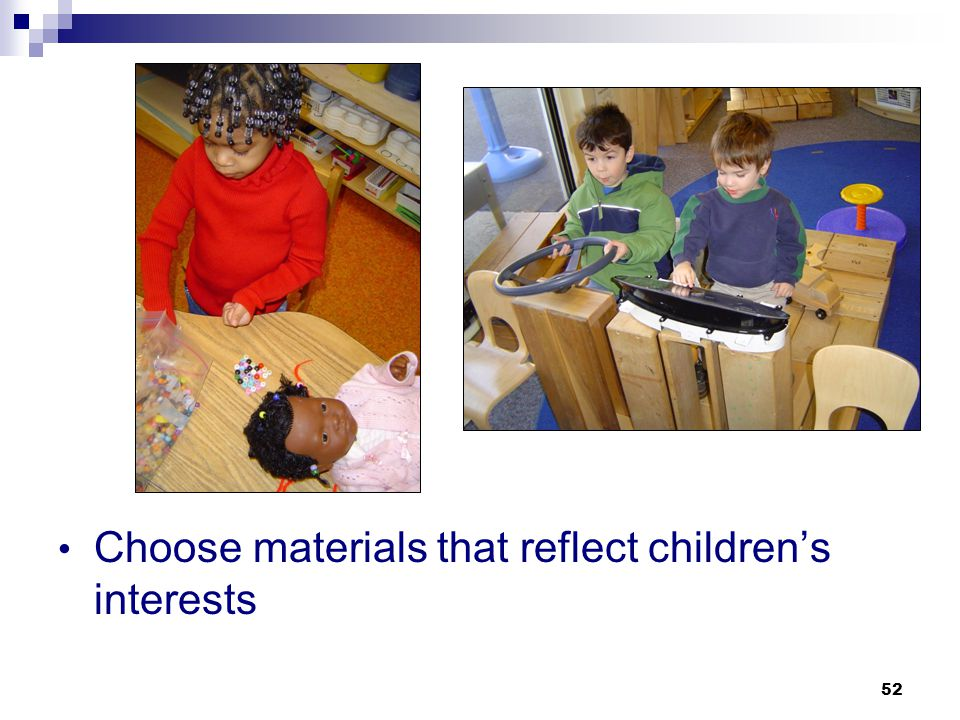 Choose materials that reflect children's interests