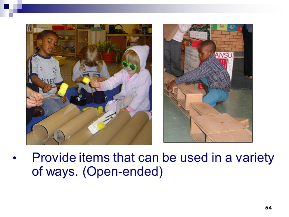 Provide items that can be used in a variety of ways. (Open-ended)