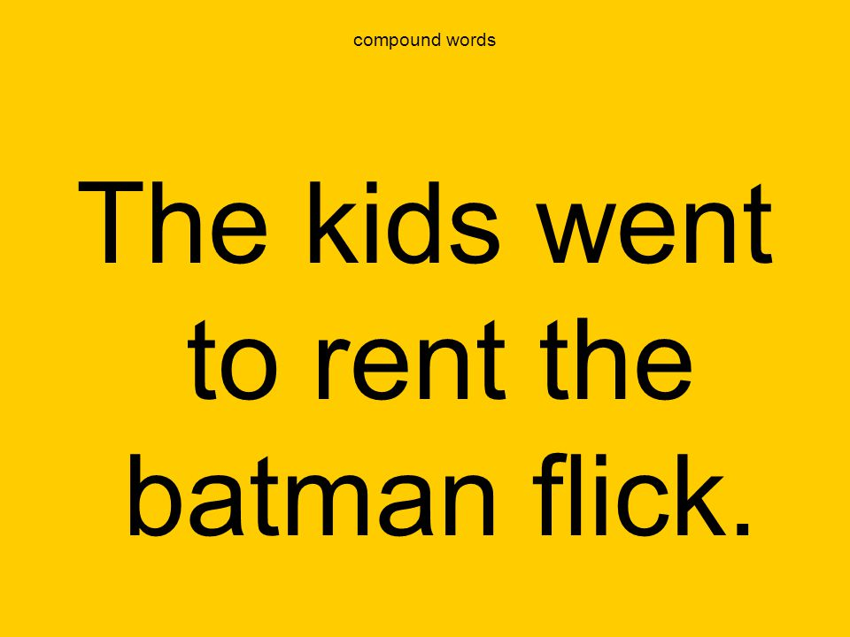 The kids went to rent the batman flick.