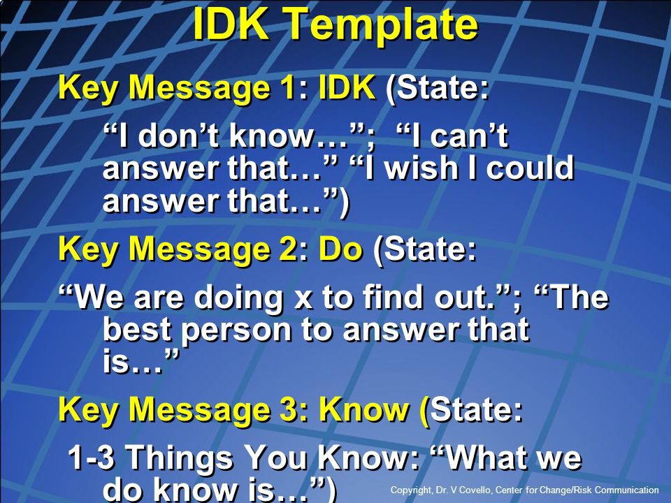 IDK Template Key Message 1: IDK (State: