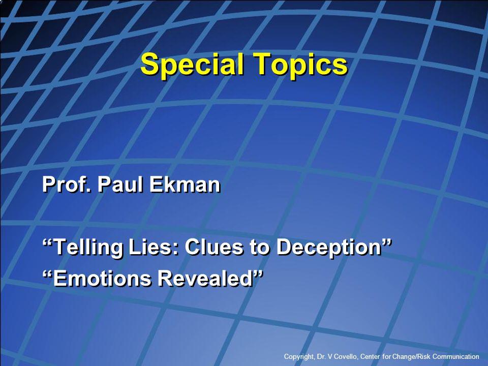 Special Topics Prof. Paul Ekman Telling Lies: Clues to Deception