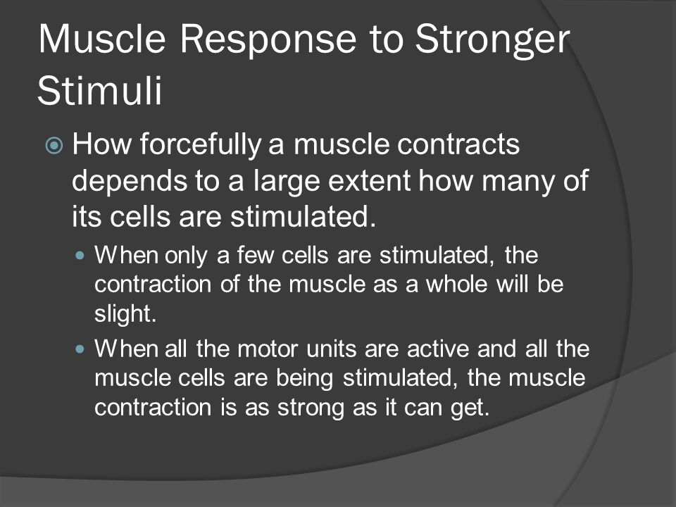 Muscle Response to Stronger Stimuli