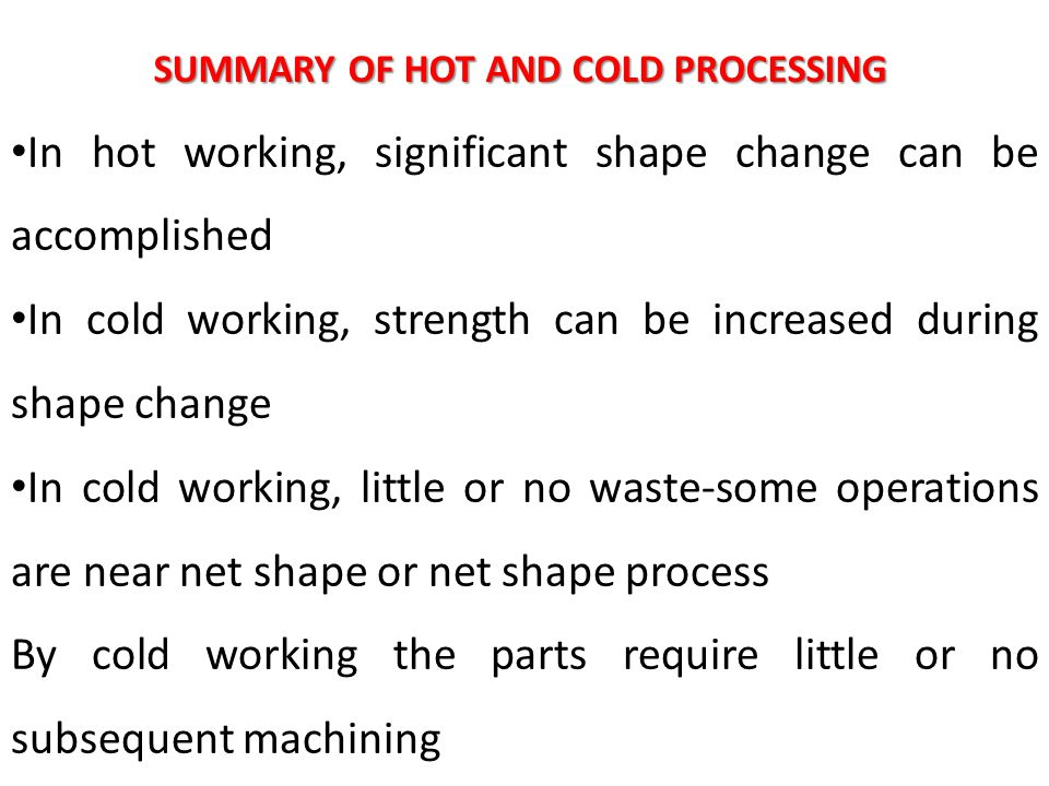SUMMARY OF HOT AND COLD PROCESSING