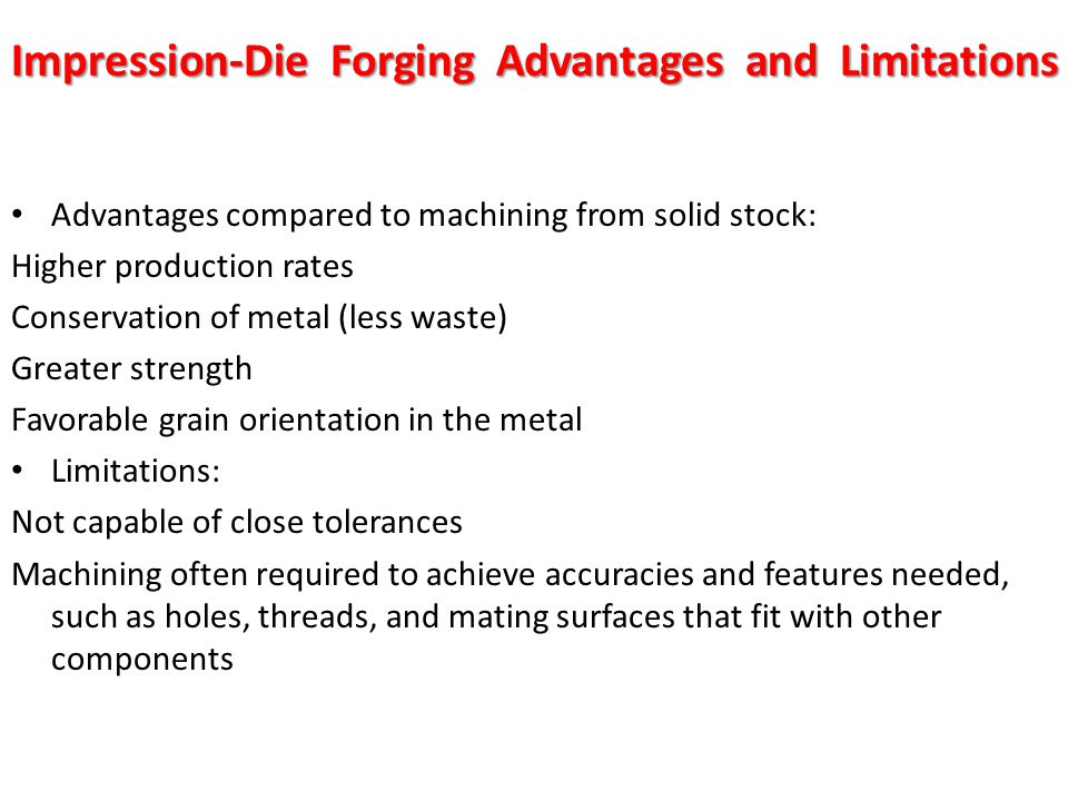 Impression-Die Forging Advantages and Limitations