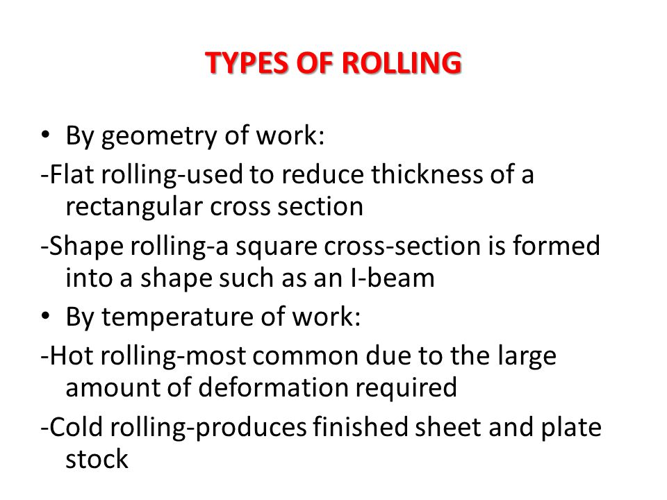 TYPES OF ROLLING By geometry of work: