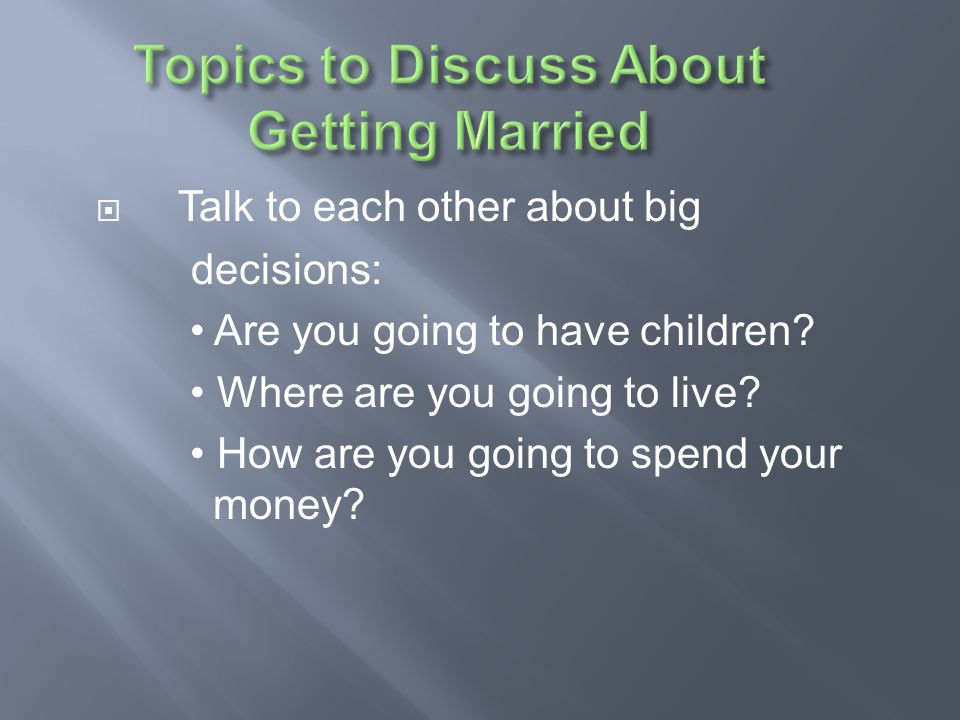 Topics to Discuss About Getting Married