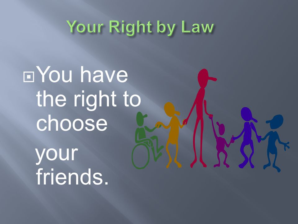 You have the right to choose