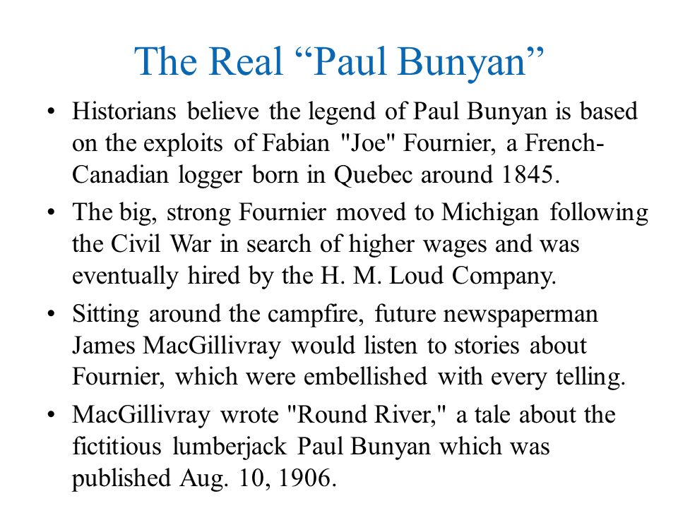 The Real Paul Bunyan