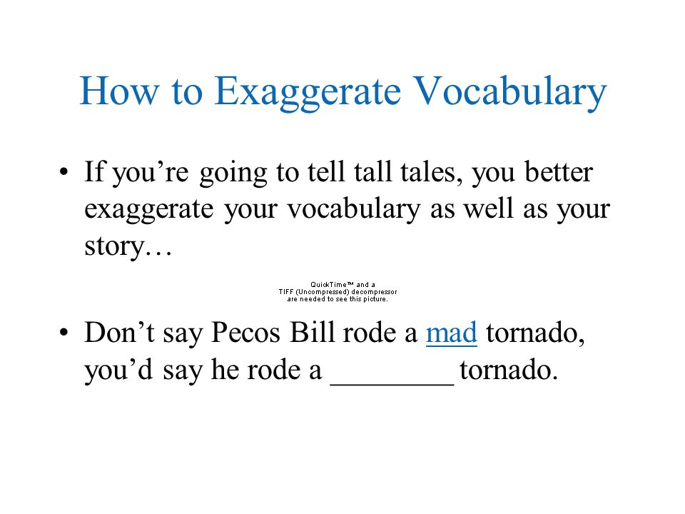 How to Exaggerate Vocabulary