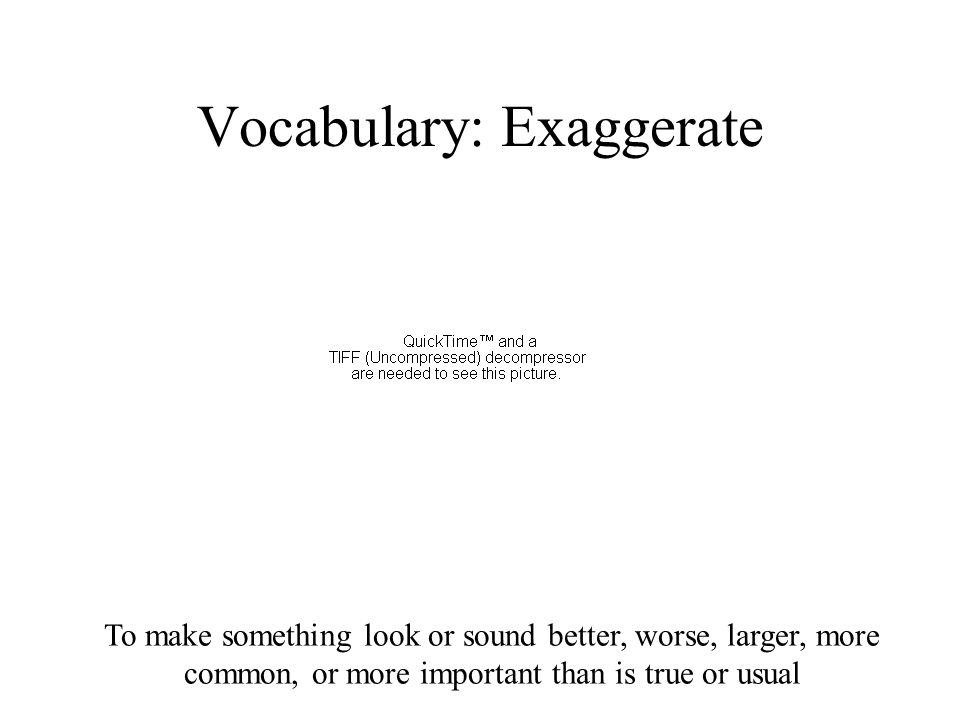 Vocabulary: Exaggerate