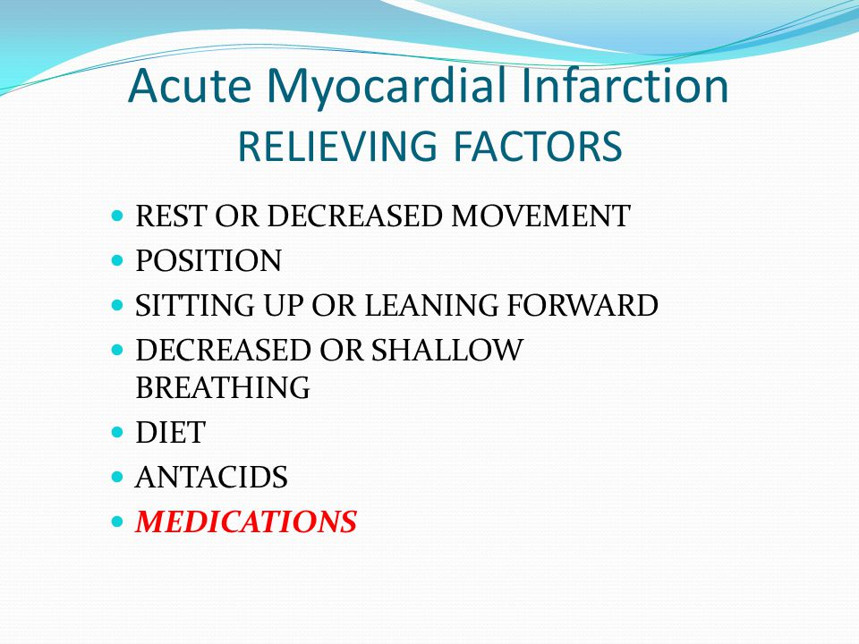 Acute Myocardial Infarction RELIEVING FACTORS