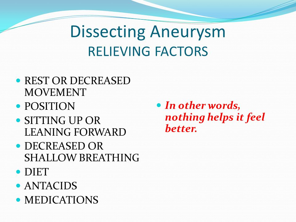Dissecting Aneurysm RELIEVING FACTORS