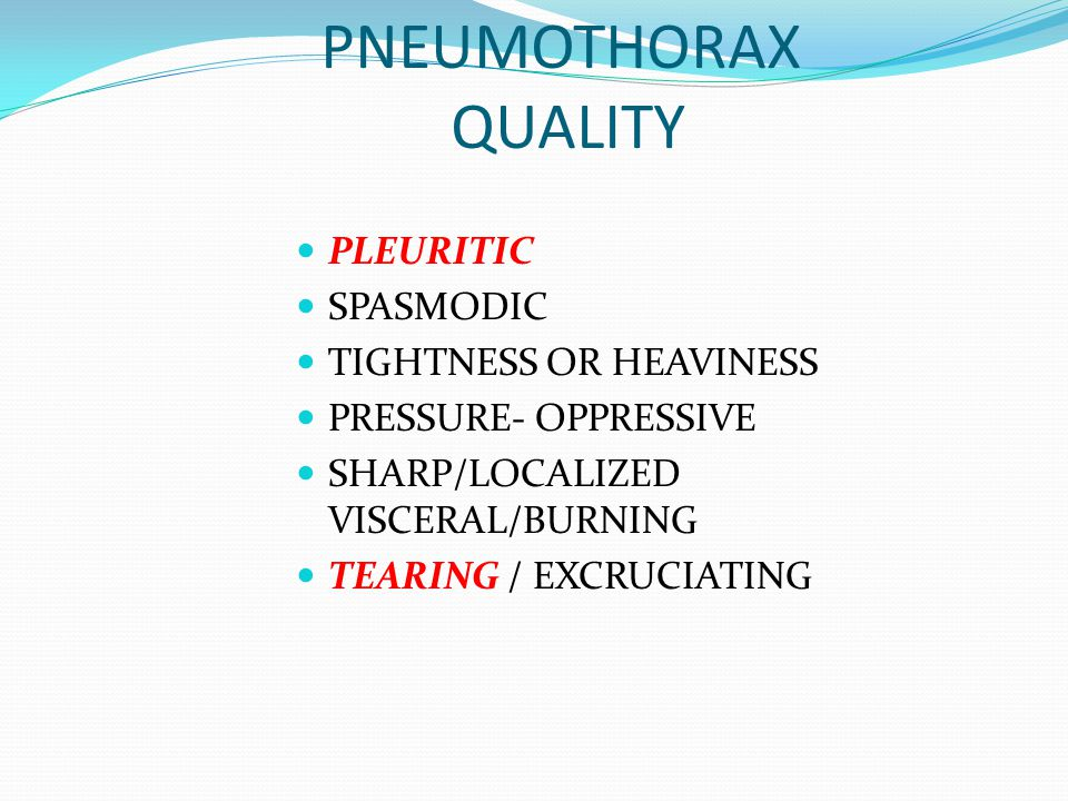 PNEUMOTHORAX QUALITY PLEURITIC SPASMODIC TIGHTNESS OR HEAVINESS