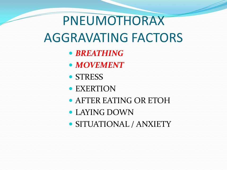 PNEUMOTHORAX AGGRAVATING FACTORS