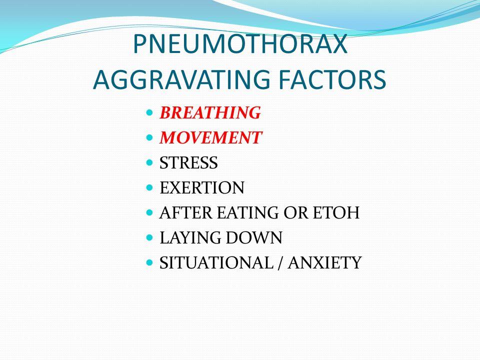 PNEUMOTHORAX AGGRAVATING FACTORS
