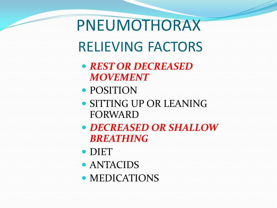 PNEUMOTHORAX RELIEVING FACTORS