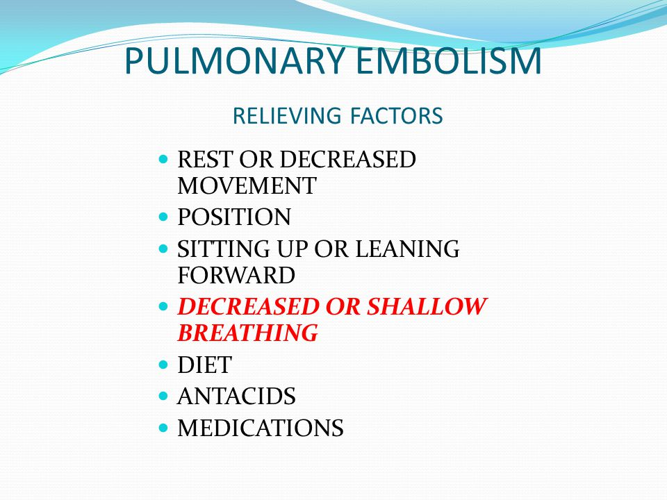 PULMONARY EMBOLISM RELIEVING FACTORS