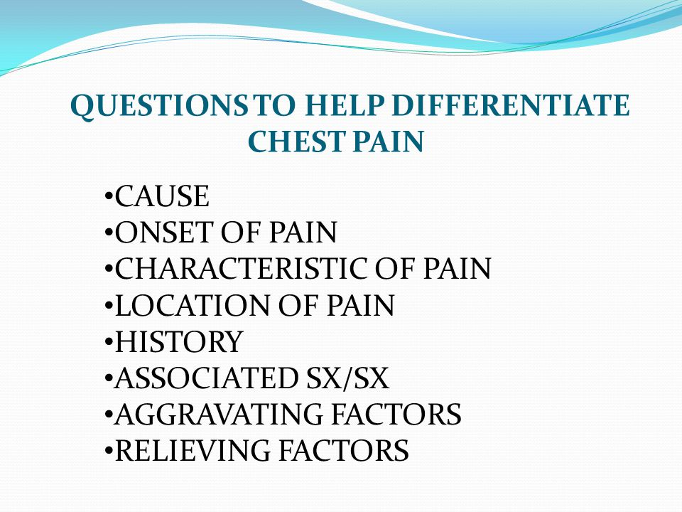 QUESTIONS TO HELP DIFFERENTIATE CHEST PAIN