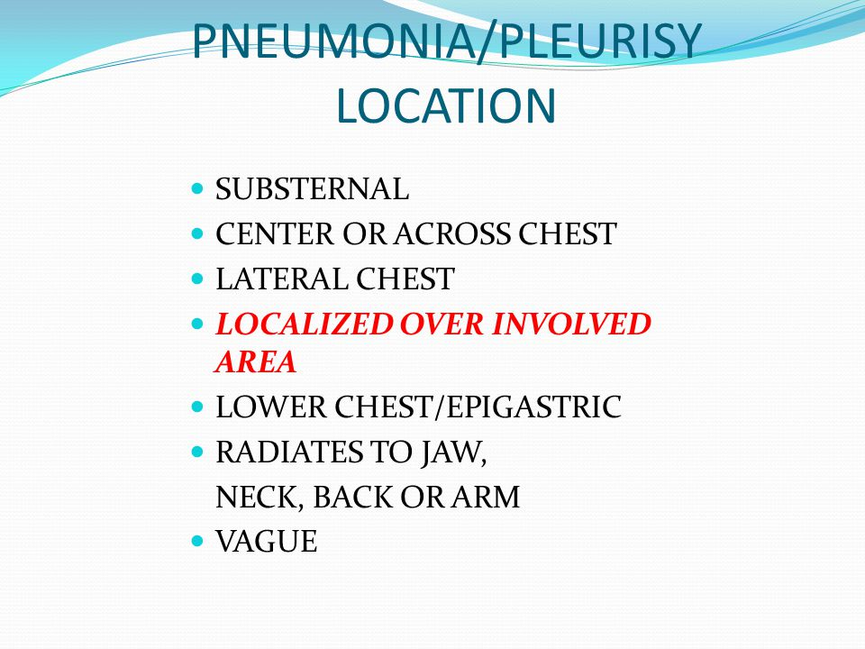 PNEUMONIA/PLEURISY LOCATION