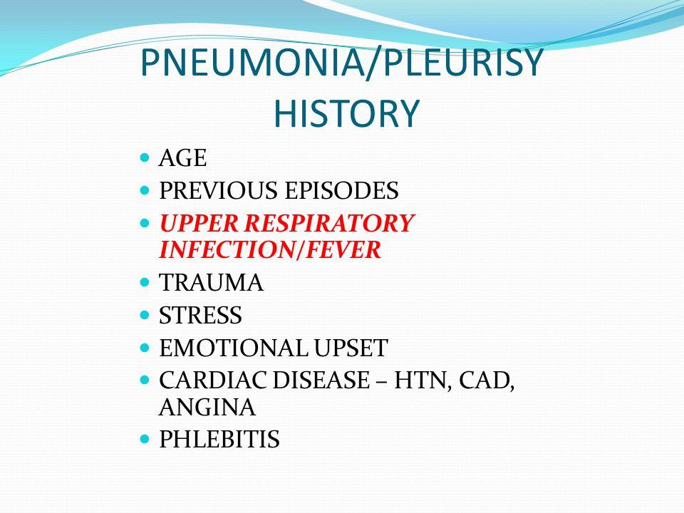 PNEUMONIA/PLEURISY HISTORY