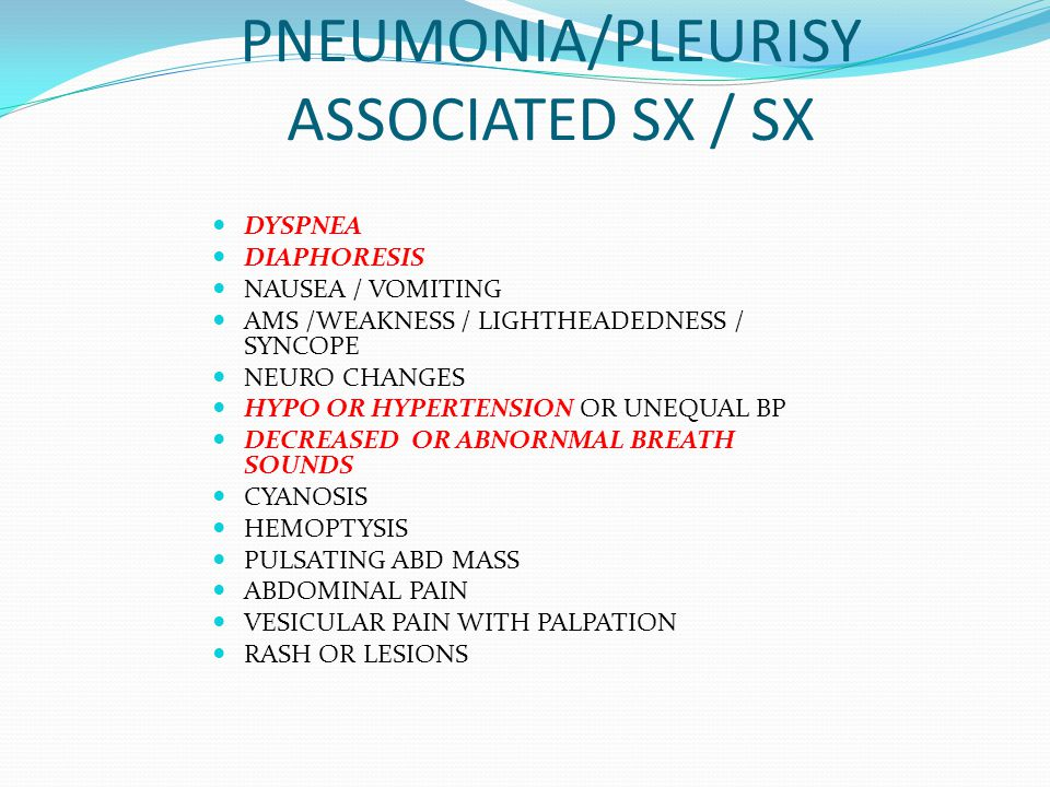 PNEUMONIA/PLEURISY ASSOCIATED SX / SX