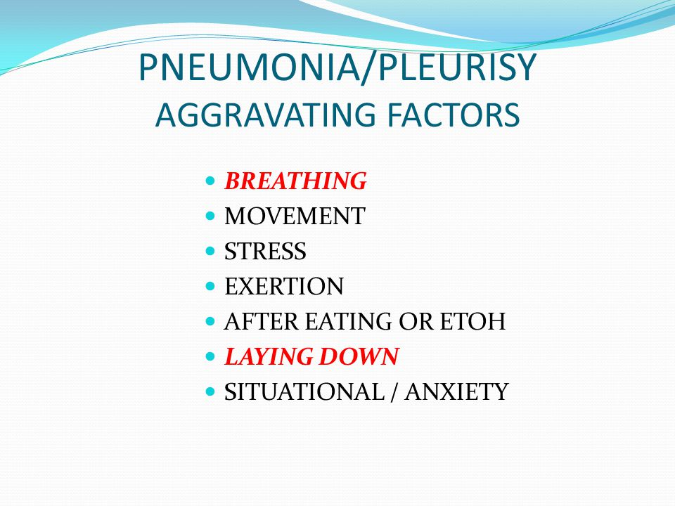 PNEUMONIA/PLEURISY AGGRAVATING FACTORS