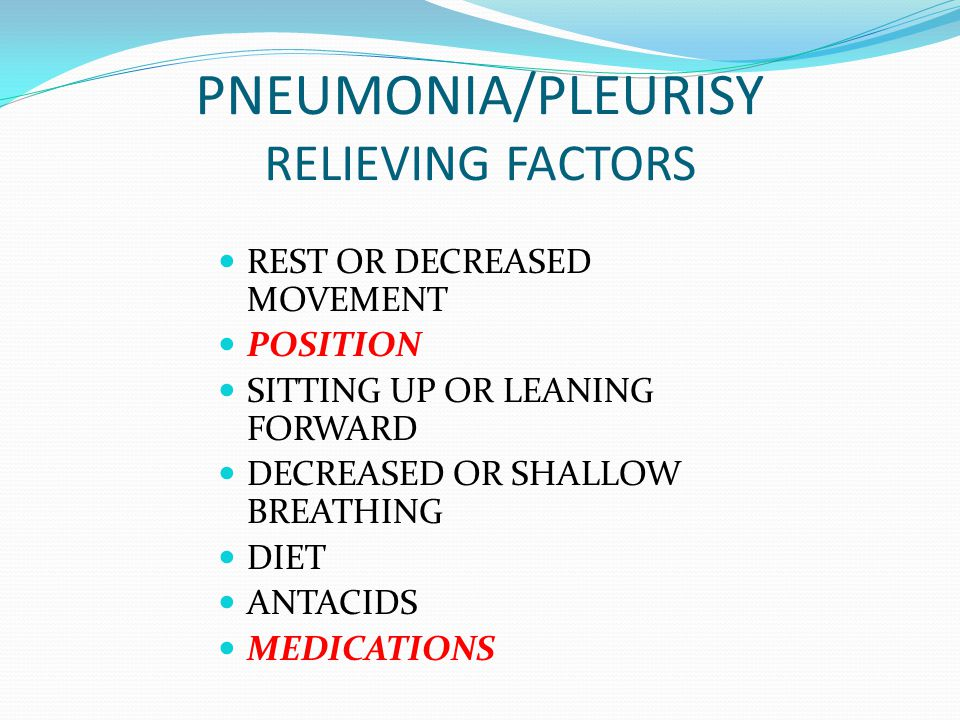 PNEUMONIA/PLEURISY RELIEVING FACTORS