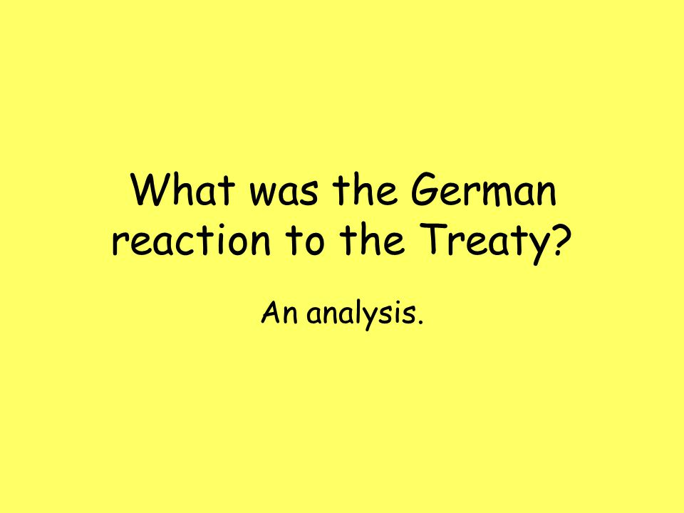 What was the German reaction to the Treaty