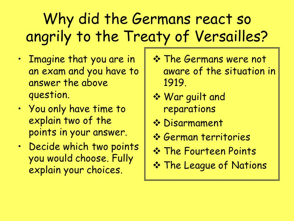 Why did the Germans react so angrily to the Treaty of Versailles