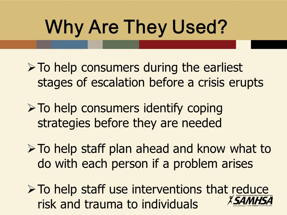 Why Are They Used To help consumers during the earliest stages of escalation before a crisis erupts.
