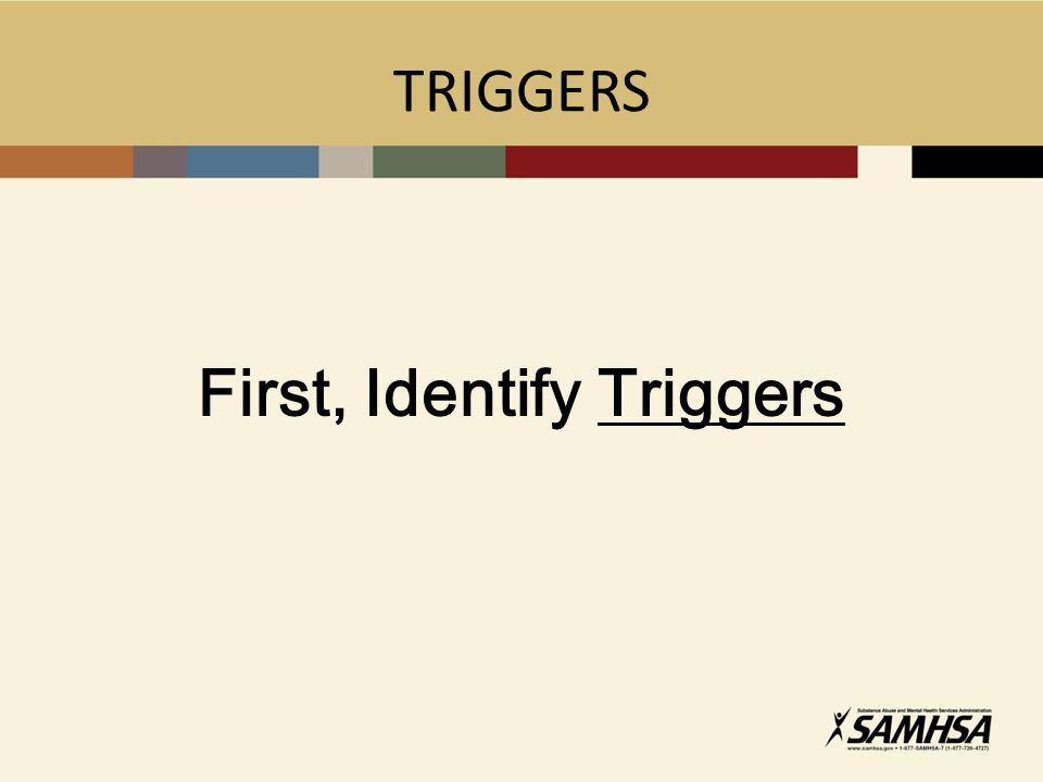 First, Identify Triggers