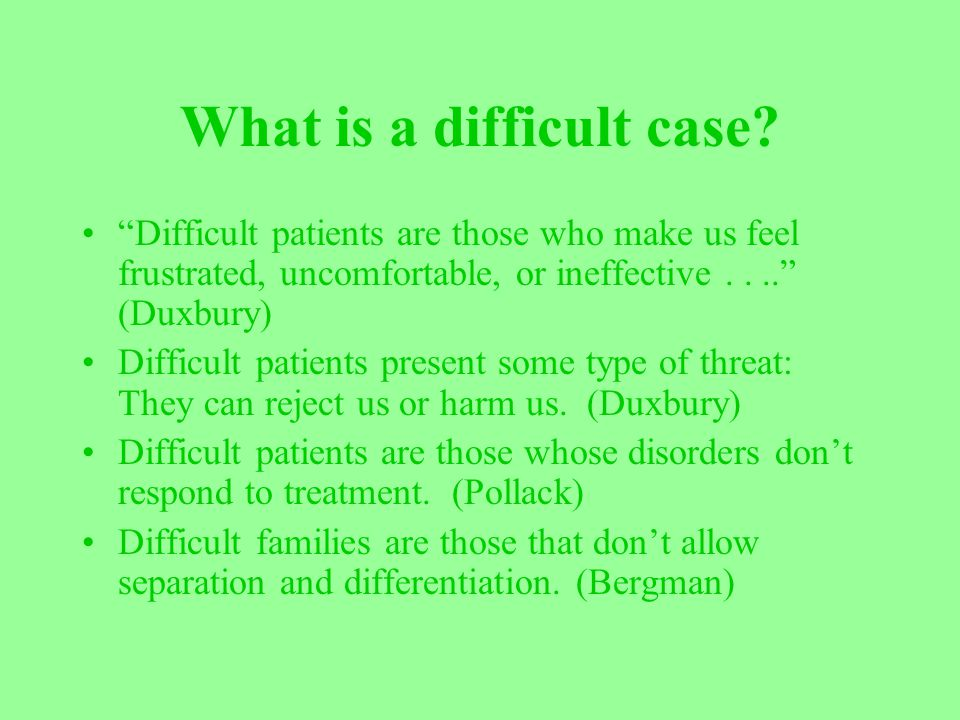 What is a difficult case