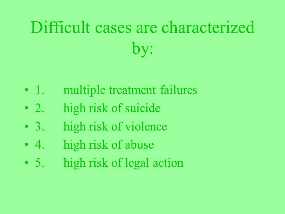 Difficult cases are characterized by: