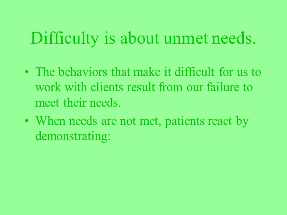 Difficulty is about unmet needs.