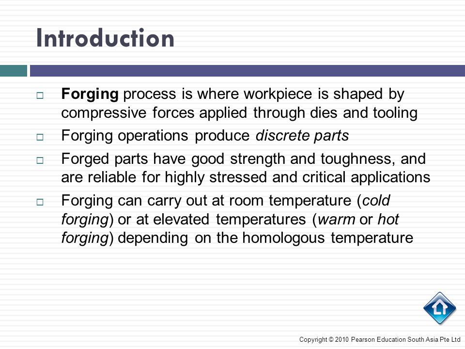 Introduction Forging process is where workpiece is shaped by compressive forces applied through dies and tooling.