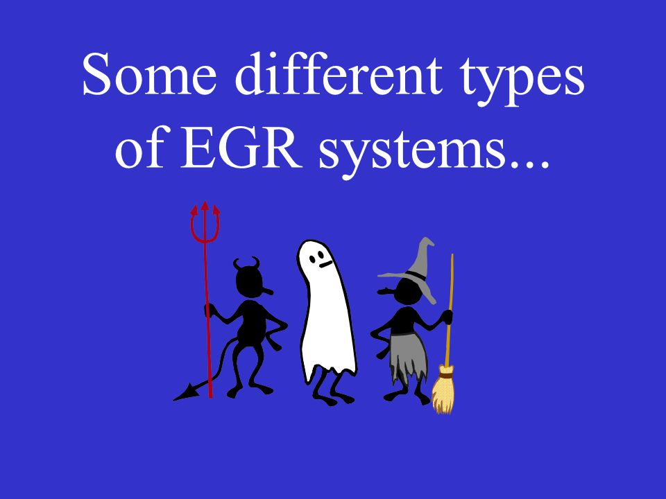 Some different types of EGR systems...