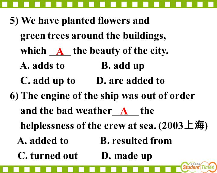 A A 5) We have planted flowers and green trees around the buildings,