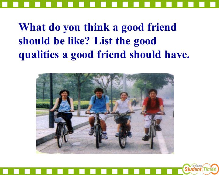 What do you think a good friend should be like