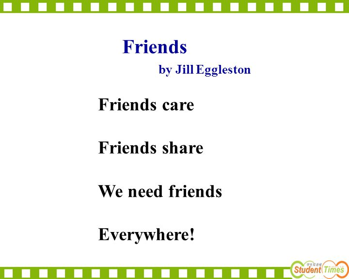 Friends care Friends share We need friends Everywhere! Friends